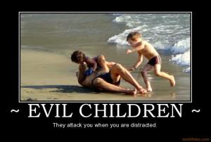 Childrenmotivational Posters on Children Evil Children Attack Distracted Rnr Demotivational Poster